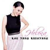 Kau Yang Kusayang by Helena