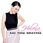 Kau Yang Kusayang de Helena