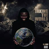 Taking the World by Slade