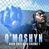 Hood Supa Hero, Vol. 1 by Q'moshyn