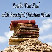 Soothe Your Soul with Beautiful Christian Music by Christian Piano Music