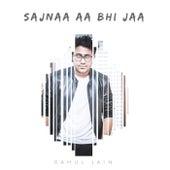 Sajnaa Aa Bhi Jaa by Rahul Jain