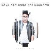 Sach Keh Raha Hai Deewana by Rahul Jain