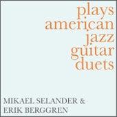 Plays American Jazz Guitar Duets by Mikael Selander