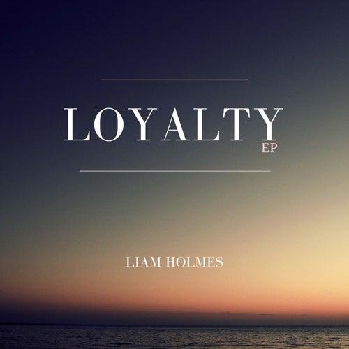 Loyalty by Liam Holmes