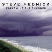 Following the Thunder by Steve Mednick