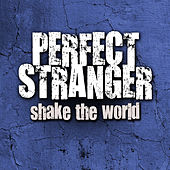 Shake the World by Perfect Stranger