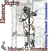 Eleanor Rigby (feat. Ronstadt Generations) by Michael G. Ronstadt