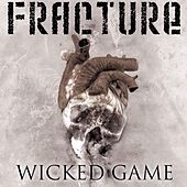 Wicked Game by Fracture