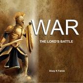 War the Lord's Battle de Dizzy K. Falola