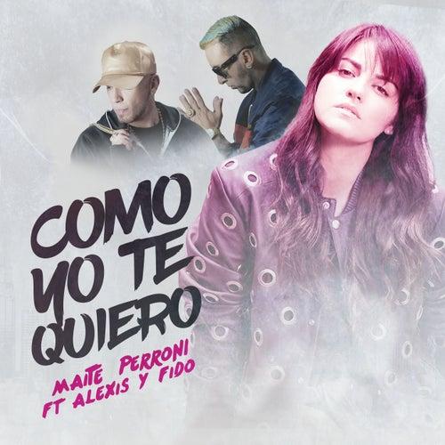 Como Yo Te Quiero (feat. Alexis & Fido) de Maite Perroni