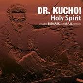 Holy Spirit von Dr Kucho!
