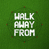 Walk Away From von Various Artists