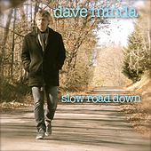 Slow Road Down by Dave Minda