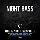 This is Night Bass Vol. 6 by Various Artists