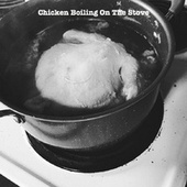 Chicken Boiling on the Stove by Kitchen Sounds