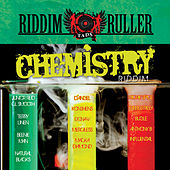 Riddim Ruller: Chemistry Riddim by Various Artists