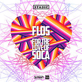 F.L.O.S. (For the Love of Soca) by Stadic