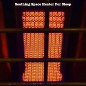 Soothing Space Heater for Sleep by Heater Sounds