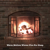 Warm Mellow Winter Fire For Sleep by The Sleeping Sounds