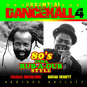 Essential Dancehall, Vol. 4: 80's Inna Rub-a-Dub Style by Various Artists