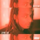Watch Me by Jaymie Silk
