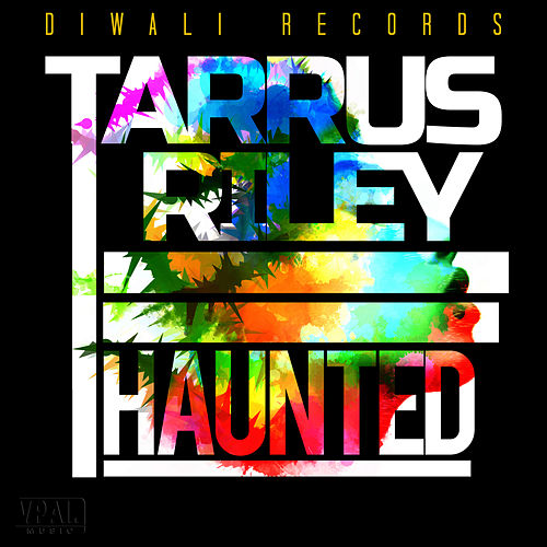 Haunted by Tarrus Riley