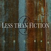 The World I Know by Less Than Fiction