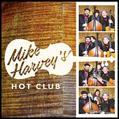 Mike Harvey's Hot Club by Mike Harvey's Hot Club