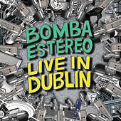 Live in Dublin by Bomba Estereo