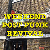 Weekend Post Punk Revival de Various Artists