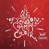 What Cheer! von University of London Chamber Choir