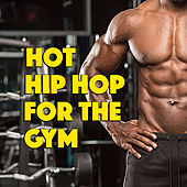 Hot Hip Hop For The Gym by Various Artists