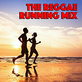 The Reggae Running Mix von Various Artists