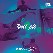 Tant pis (feat. DADJU) de Dry