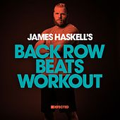 James Haskell's Back Row Beats Workout (Mixed) di Various Artists