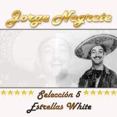 Jorge Negrete, Selección 5 Estrellas White by Jorge Negrete
