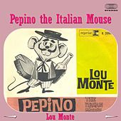 Pepino the Italian Mouse by Lou Monte