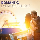 Romantic Evening Chillout by Various Artists
