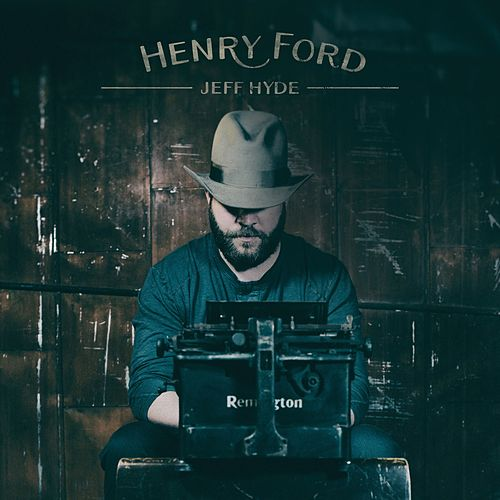 Henry Ford by Jeff Hyde