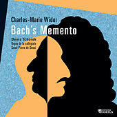 Widor: Bach's Memento by Denis Tchorek