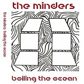 Boiling the Ocean by Minders