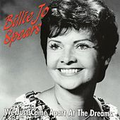 We Just Came Apart At The Dreams by Billie Jo Spears