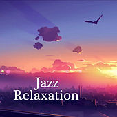 Jazz Relaxation by Various Artists