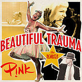 Beautiful Trauma (The Remixes) van Pink