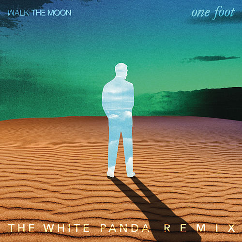 One Foot (The White Panda Remix) by Walk The Moon