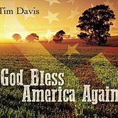 God Bless America Again by Tim Davis