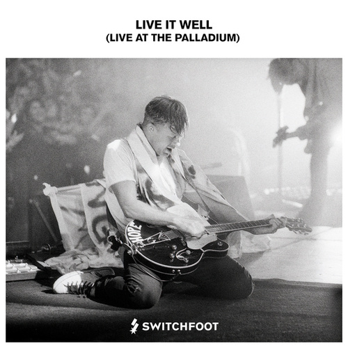 Live It Well (Live At The Palladium) by Switchfoot