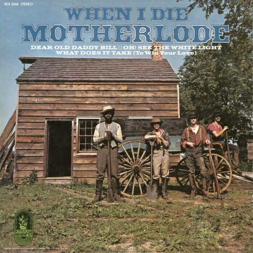 When I Die by Motherlode