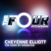 Too Good At Goodbyes (The Four Performance) von Cheyenne Elliott